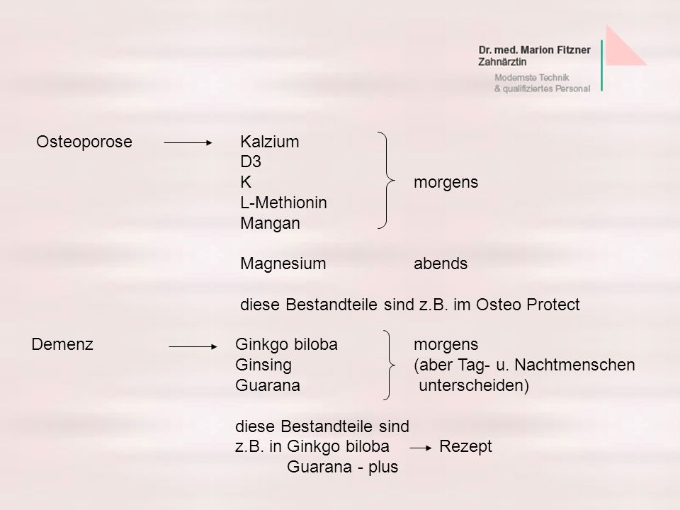 Osteoporose KalziumD3. K morgens. L-Methionin. Mangan. Magnesium abends. diese Bestandteile sind z.B. im Osteo Protect.