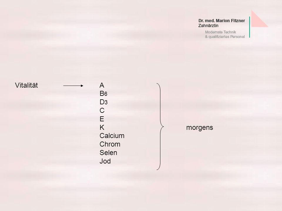 Vitalität A B6 D3 C E K morgens Calcium Chrom Selen Jod