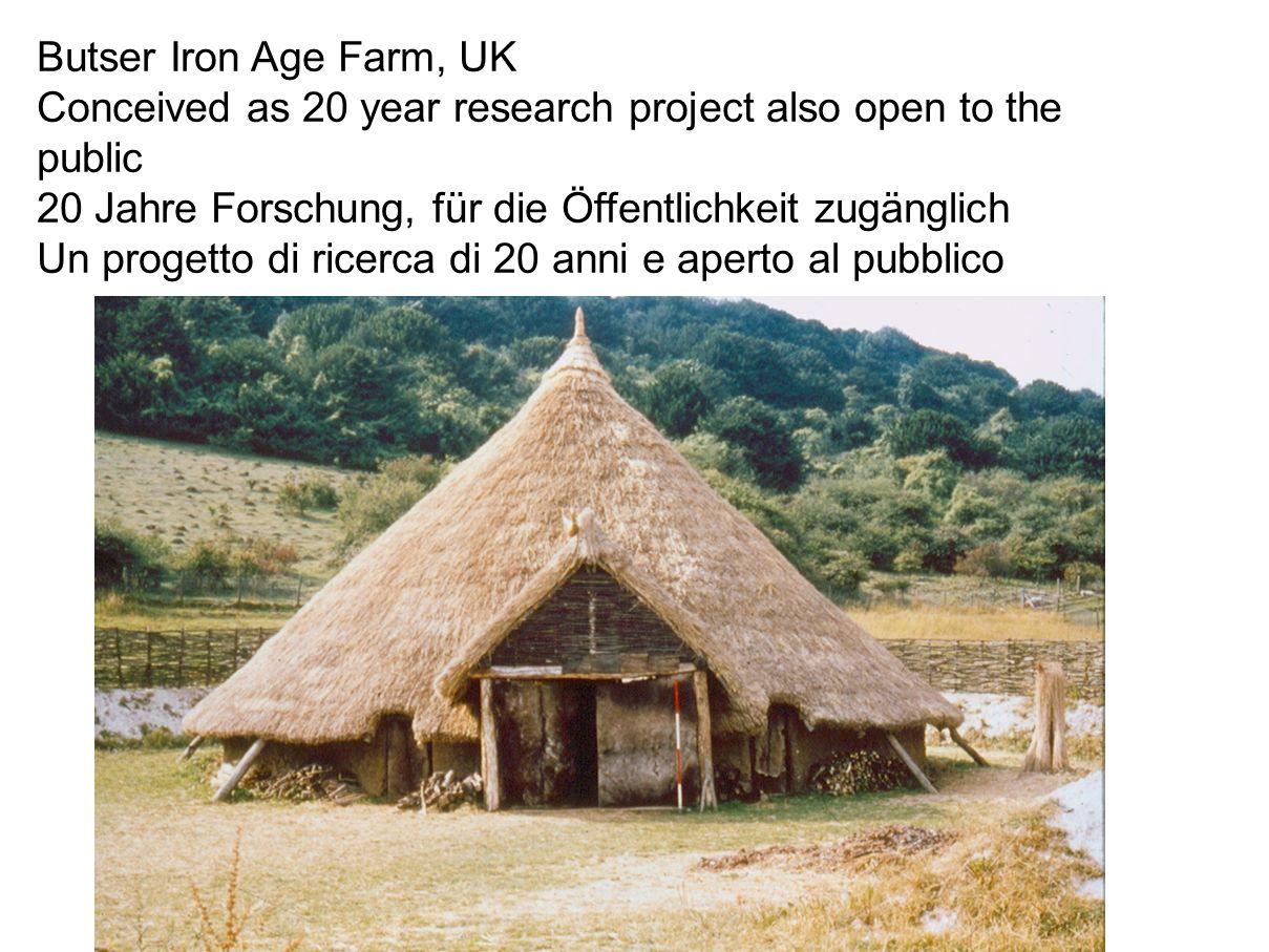 Butser Iron Age Farm, UK Conceived as 20 year research project also open to the public. 20 Jahre Forschung, für die Öffentlichkeit zugänglich.