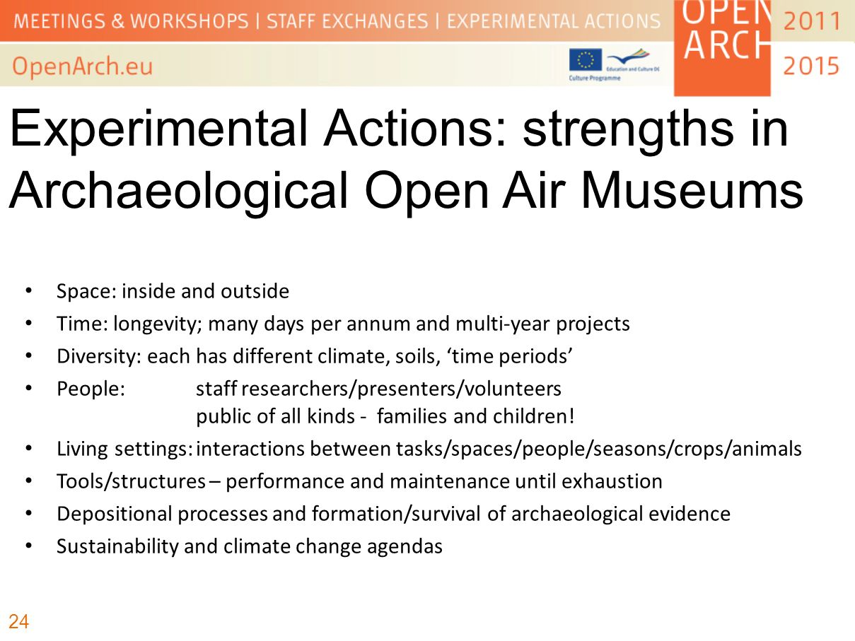 Experimental Actions: strengths in Archaeological Open Air Museums