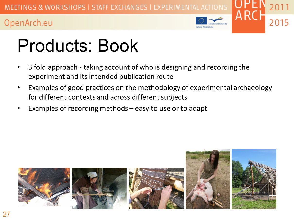 Products: Book 3 fold approach - taking account of who is designing and recording the experiment and its intended publication route.