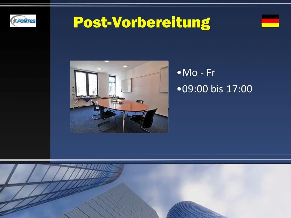 Post-Vorbereitung Mo - Fr 09:00 bis 17:00