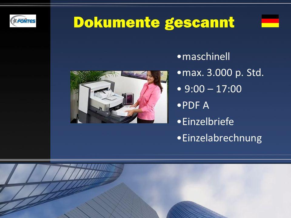 Dokumente gescannt maschinell max. 3.000 p. Std. 9:00 – 17:00 PDF A