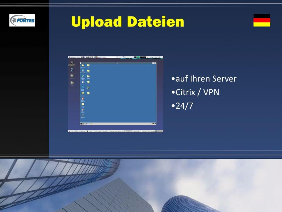 Upload Dateien auf Ihren Server Citrix / VPN 24/7