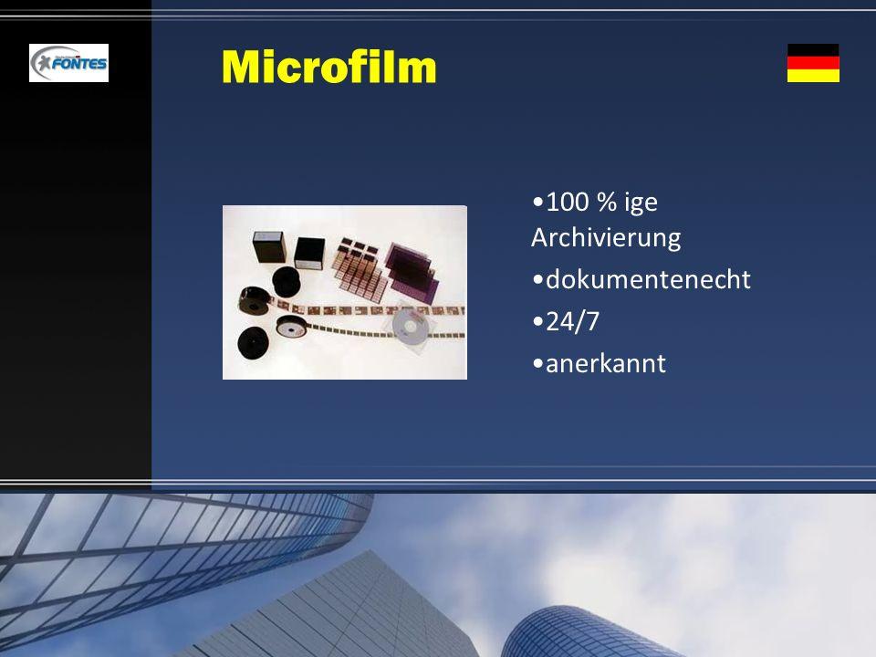 Microfilm 100 % ige Archivierung dokumentenecht 24/7 anerkannt