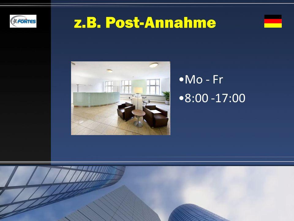 z.B. Post-Annahme Mo - Fr 8:00 -17:00