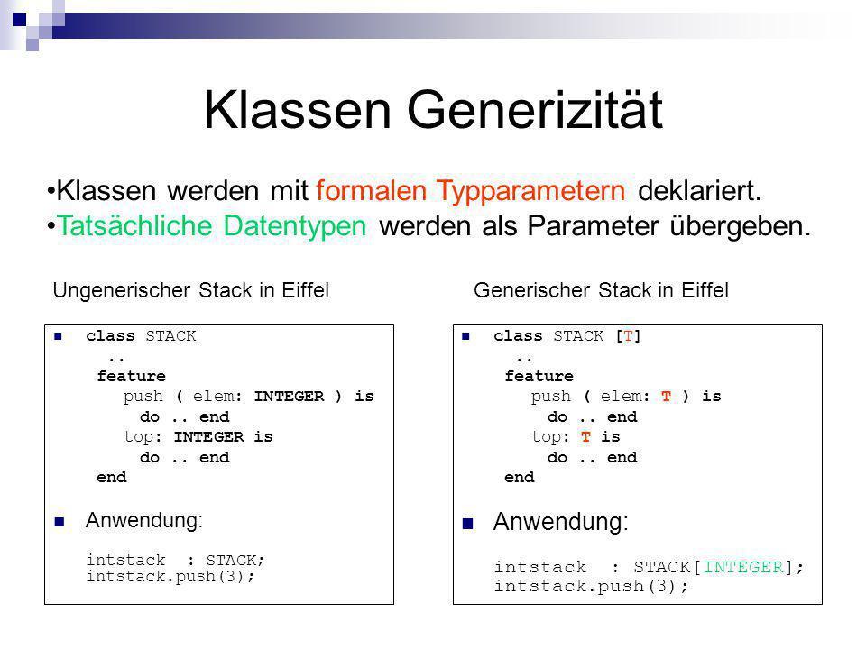 Klassen Generizität Klassen werden mit formalen Typparametern deklariert.