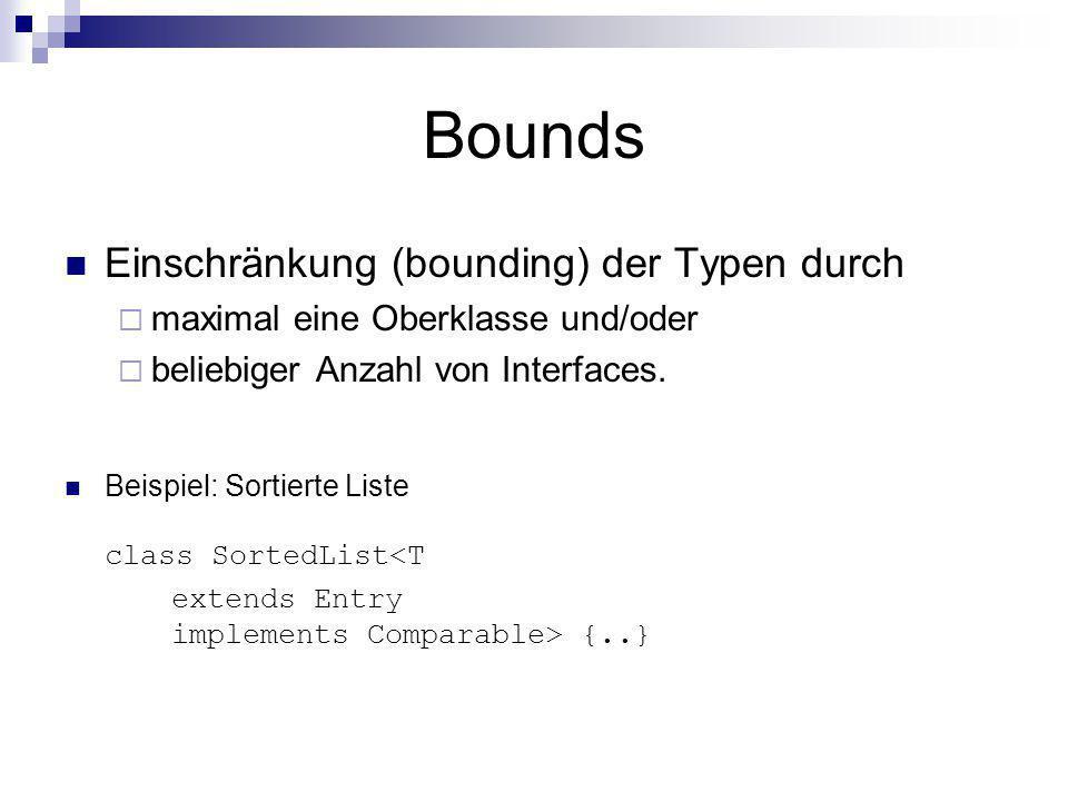 Bounds Einschränkung (bounding) der Typen durch