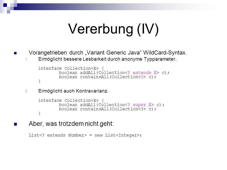 """Vererbung (IV) Vorangetrieben durch """"Variant Generic Java WildCard-Syntax."""