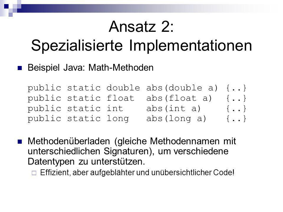 Ansatz 2: Spezialisierte Implementationen
