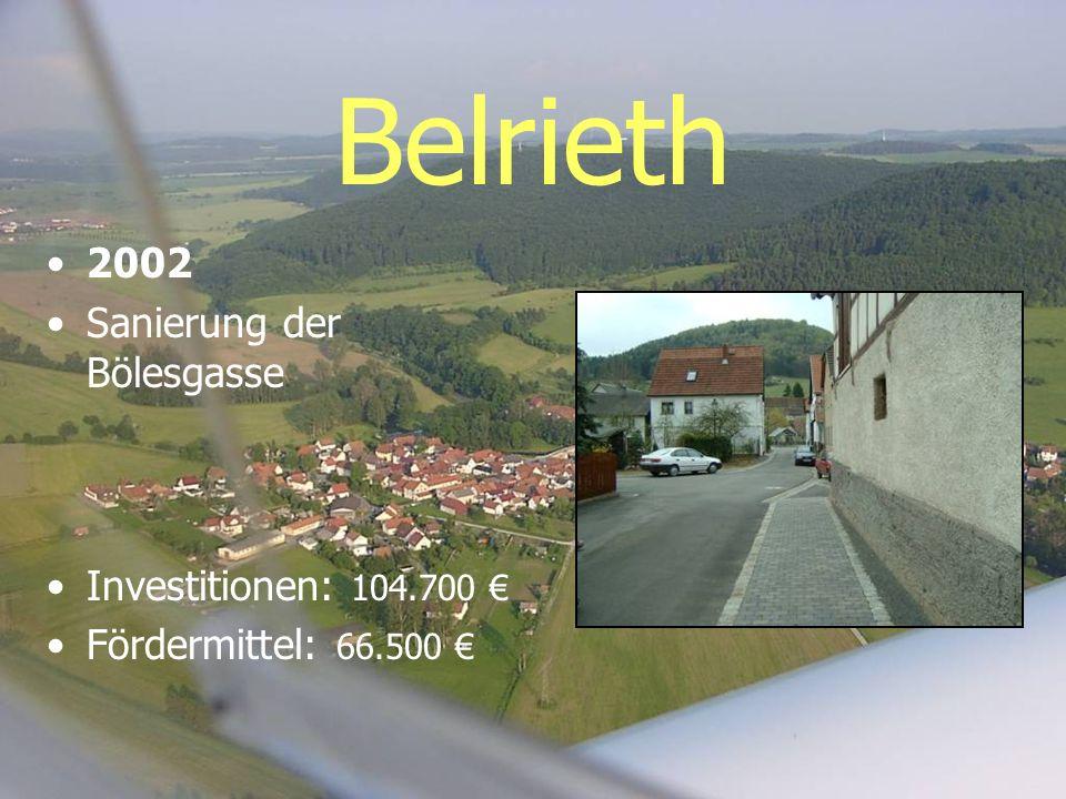 Belrieth 2002 Sanierung der Bölesgasse Investitionen: 104.700 €