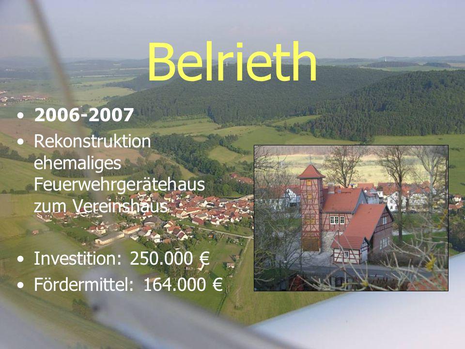 Belrieth 2006-2007. Rekonstruktion ehemaliges Feuerwehrgerätehaus zum Vereinshaus. Investition: 250.000 €