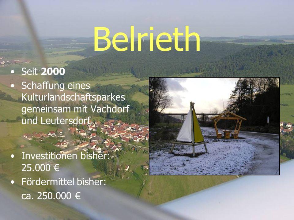 Belrieth Seit 2000. Schaffung eines Kulturlandschaftsparkes gemeinsam mit Vachdorf und Leutersdorf.