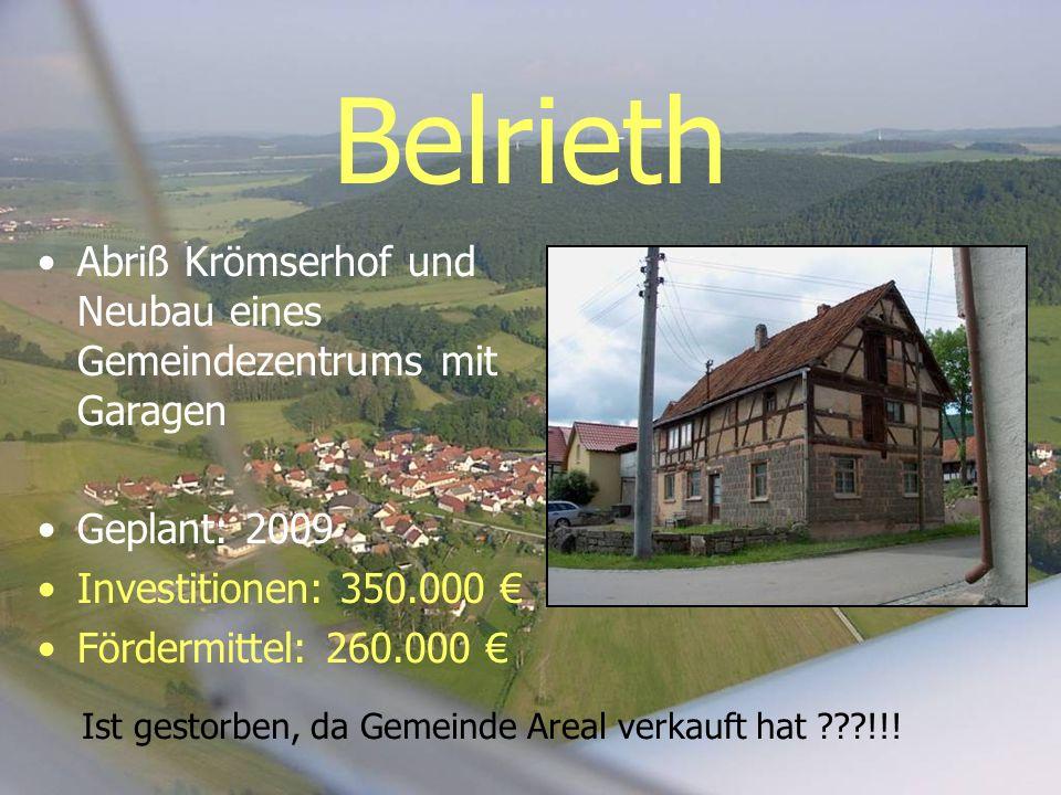 Belrieth Abriß Krömserhof und Neubau eines Gemeindezentrums mit Garagen. Geplant: 2009. Investitionen: 350.000 €