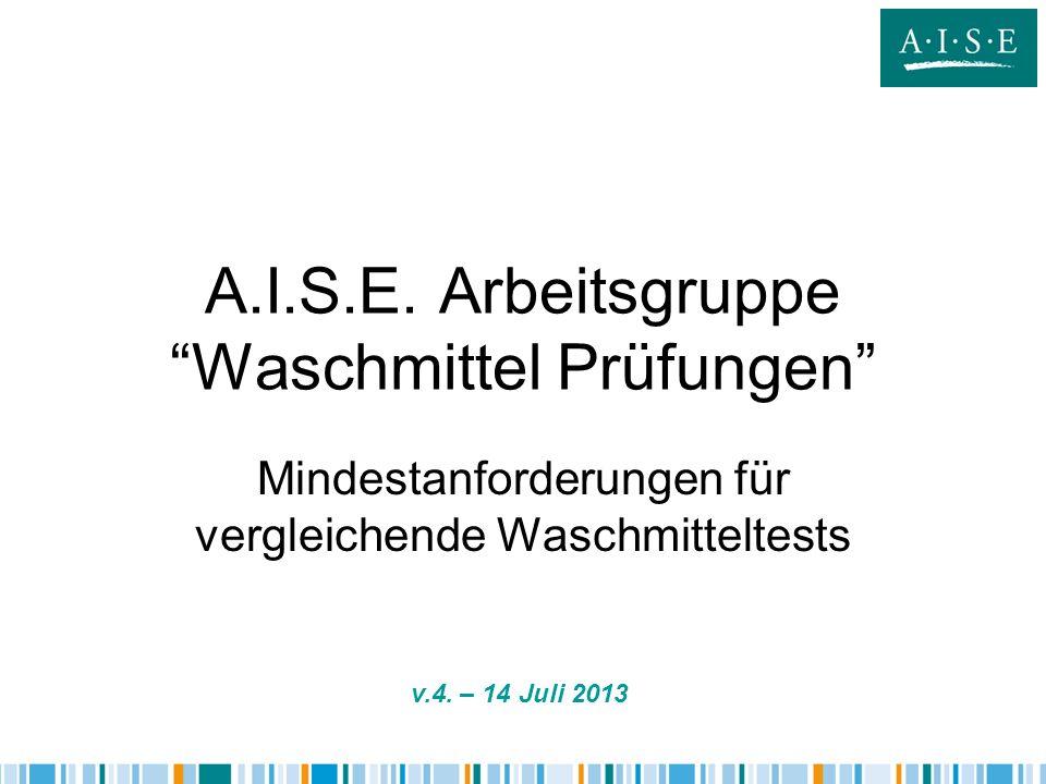 A.I.S.E. Arbeitsgruppe Waschmittel Prüfungen