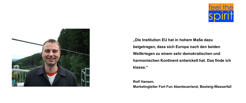 """""""Die Institution EU hat in hohem Maße dazu beigetragen, dass sich Europa nach den beiden Weltkriegen zu einem sehr demokratischen und harmonischen Kontinent entwickelt hat. Das finde ich klasse."""