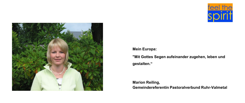 Mein Europa: Mit Gottes Segen aufeinander zugehen, leben und gestalten. Marion Reiling, Gemeindereferentin Pastoralverbund Ruhr-Valmetal.