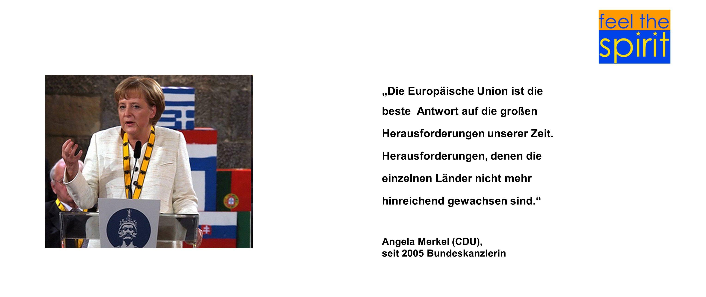 """""""Die Europäische Union ist die beste Antwort auf die großen"""