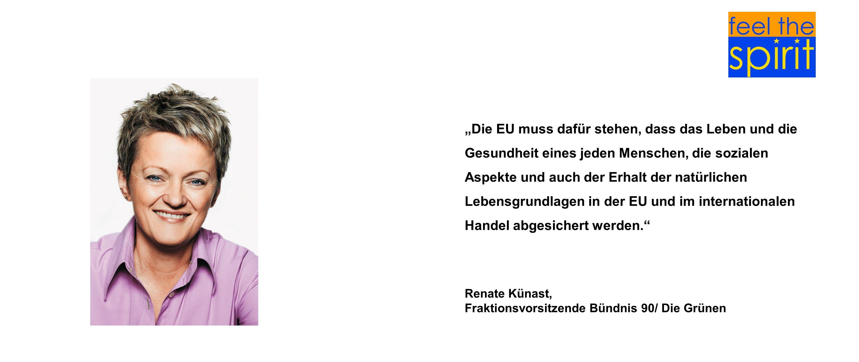 """""""Die EU muss dafür stehen, dass das Leben und die Gesundheit eines jeden Menschen, die sozialen Aspekte und auch der Erhalt der natürlichen Lebensgrundlagen in der EU und im internationalen Handel abgesichert werden."""