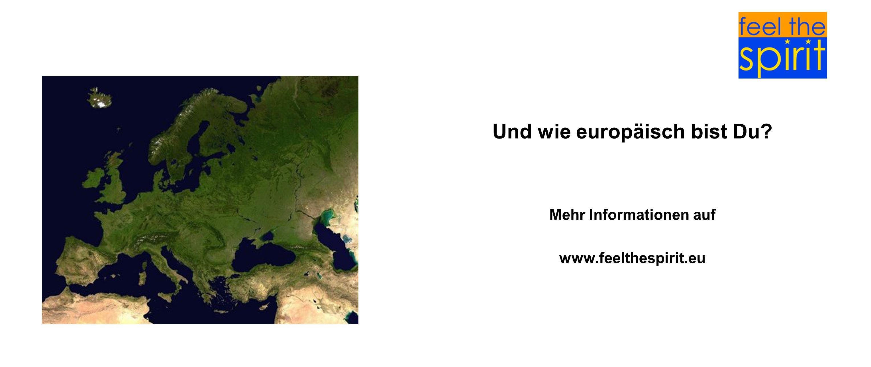 Und wie europäisch bist Du Mehr Informationen auf