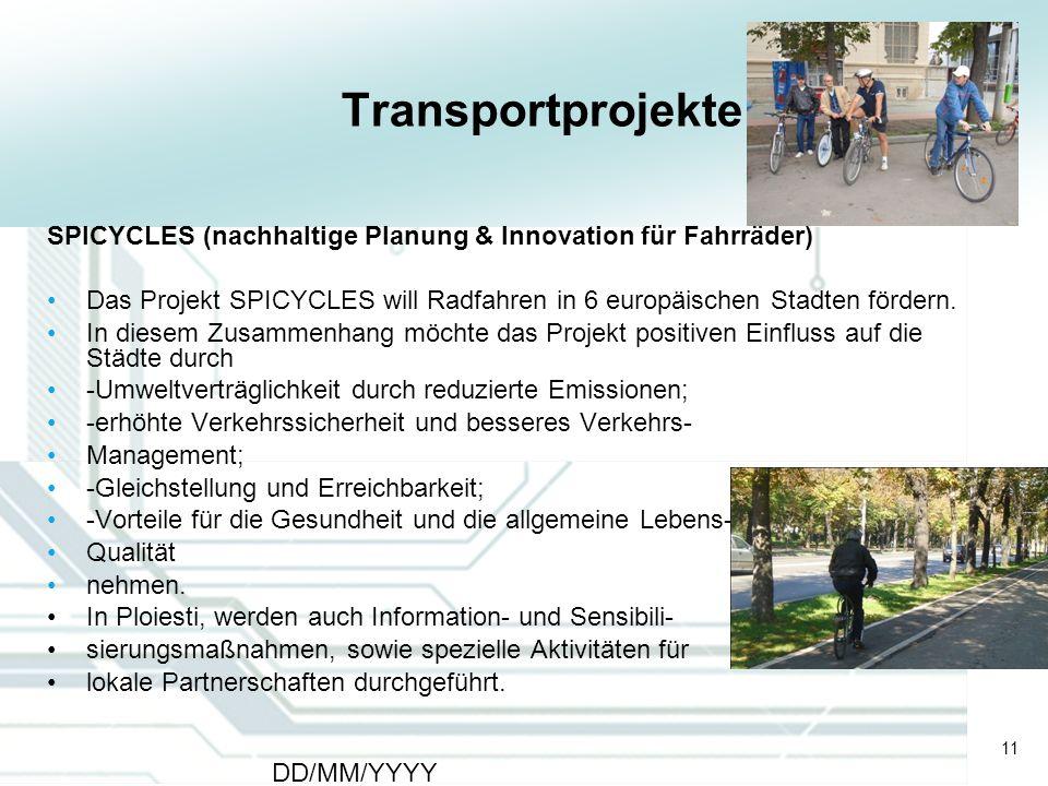 Transportprojekte SPICYCLES (nachhaltige Planung & Innovation für Fahrräder) Das Projekt SPICYCLES will Radfahren in 6 europäischen Stadten fördern.