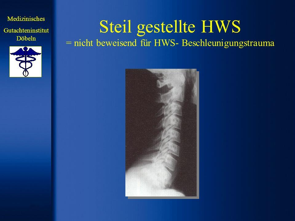 Steil gestellte HWS = nicht beweisend für HWS- Beschleunigungstrauma