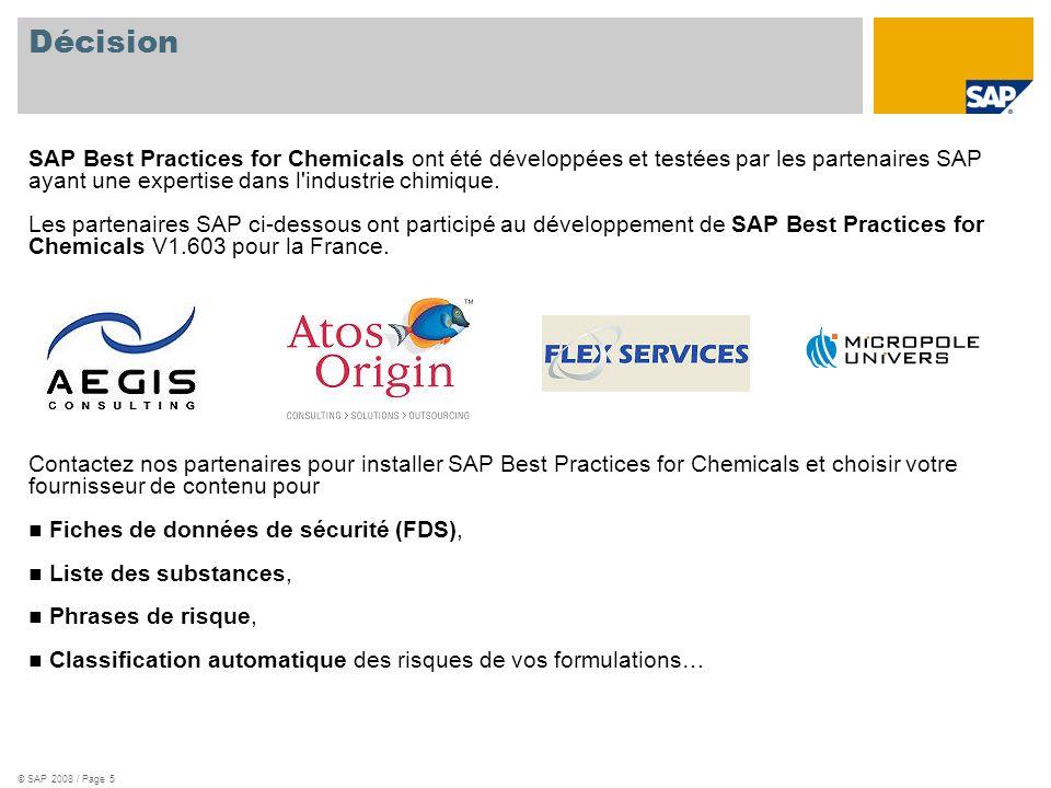DécisionSAP Best Practices for Chemicals ont été développées et testées par les partenaires SAP ayant une expertise dans l industrie chimique.