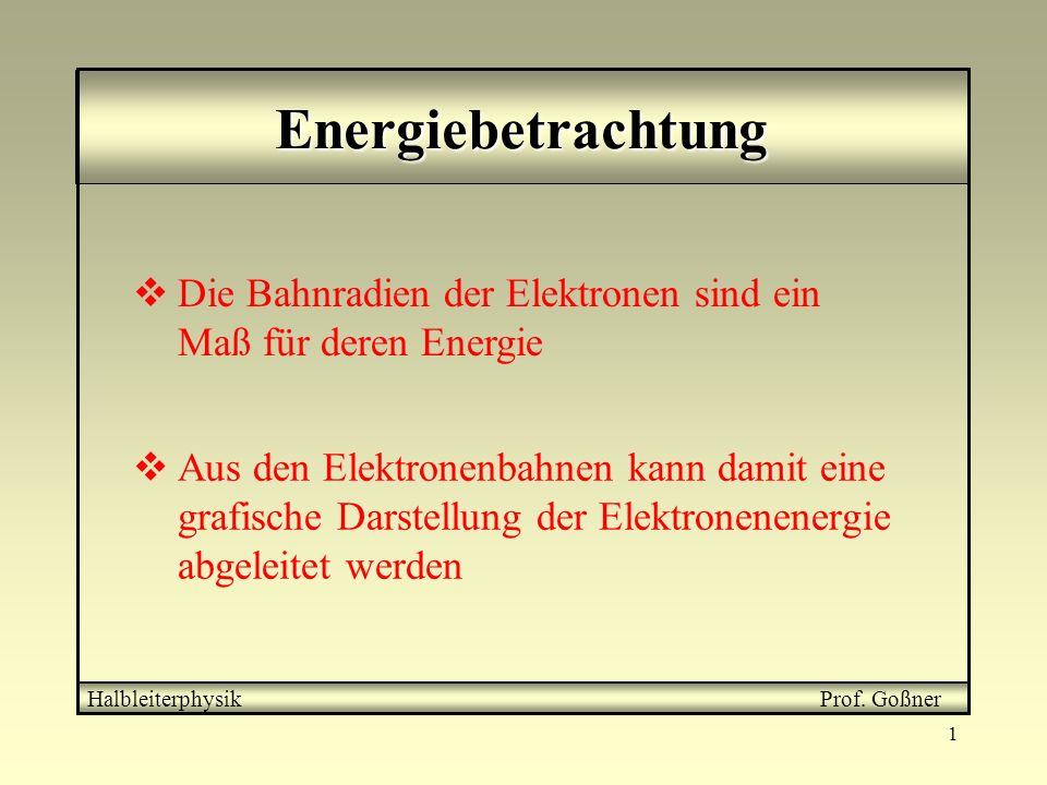 EnergiebetrachtungDie Bahnradien der Elektronen sind ein Maß für deren Energie.