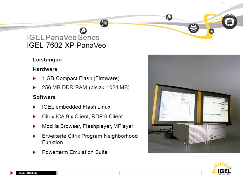 IGEL PanaVeo Series IGEL-7602 XP PanaVeo Leistungen Hardware