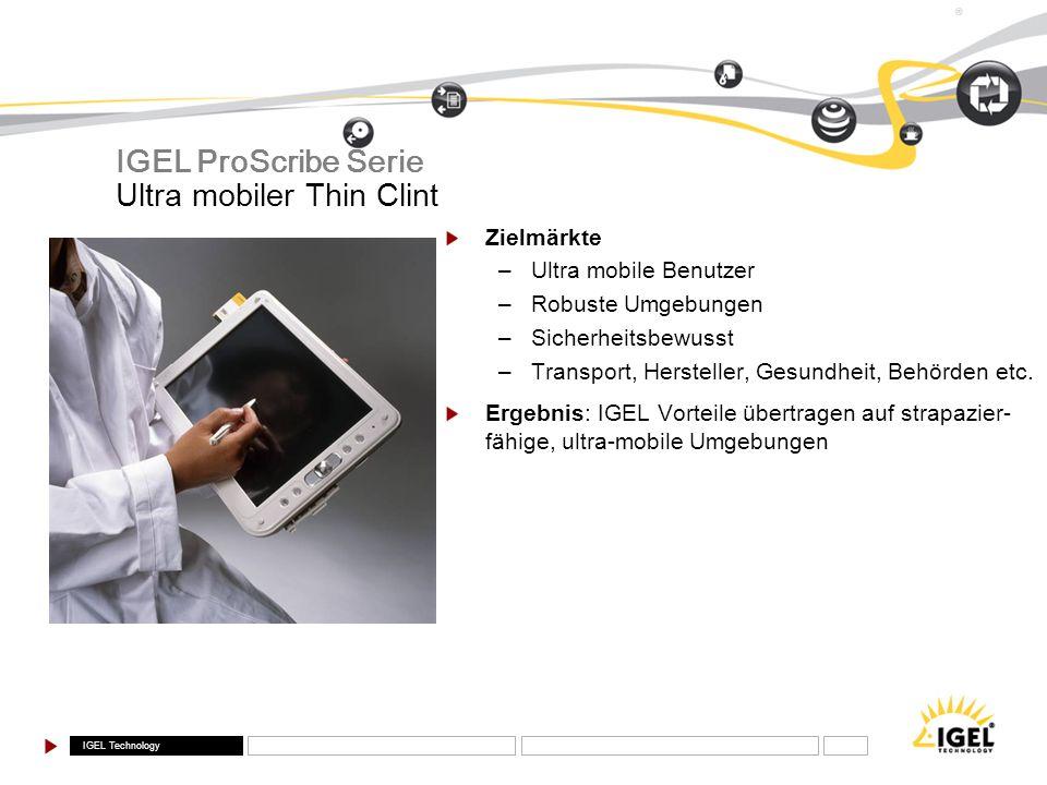 IGEL ProScribe Serie Ultra mobiler Thin Clint Zielmärkte