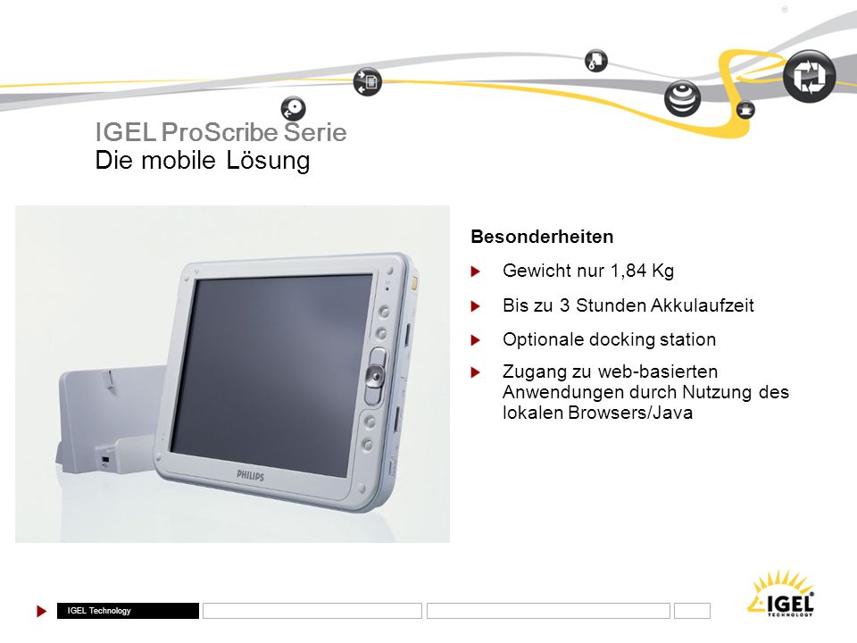 IGEL ProScribe Serie Die mobile Lösung Besonderheiten