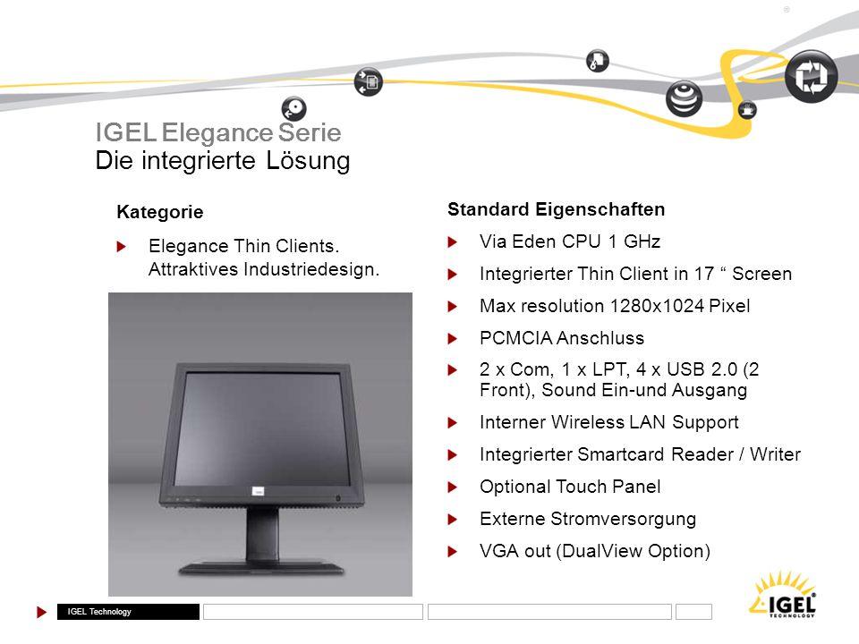 IGEL Elegance Serie Die integrierte Lösung Kategorie