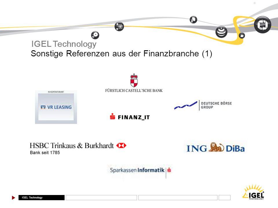 IGEL Technology Sonstige Referenzen aus der Finanzbranche (1)