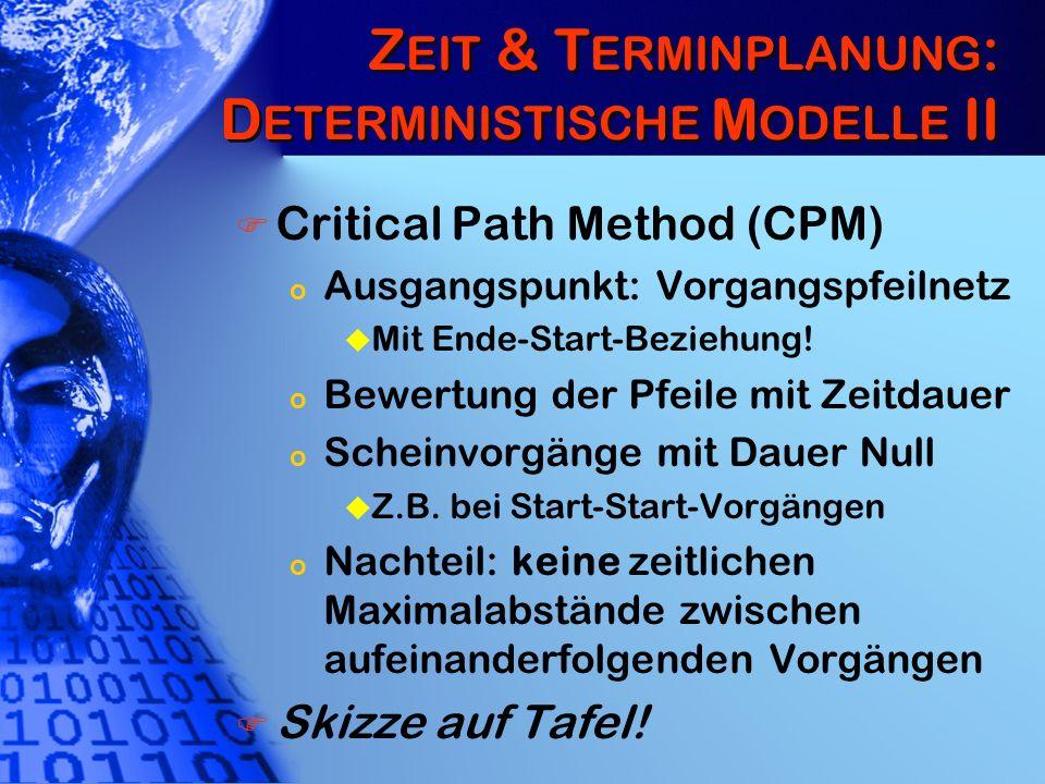 Zeit & Terminplanung: Deterministische Modelle II