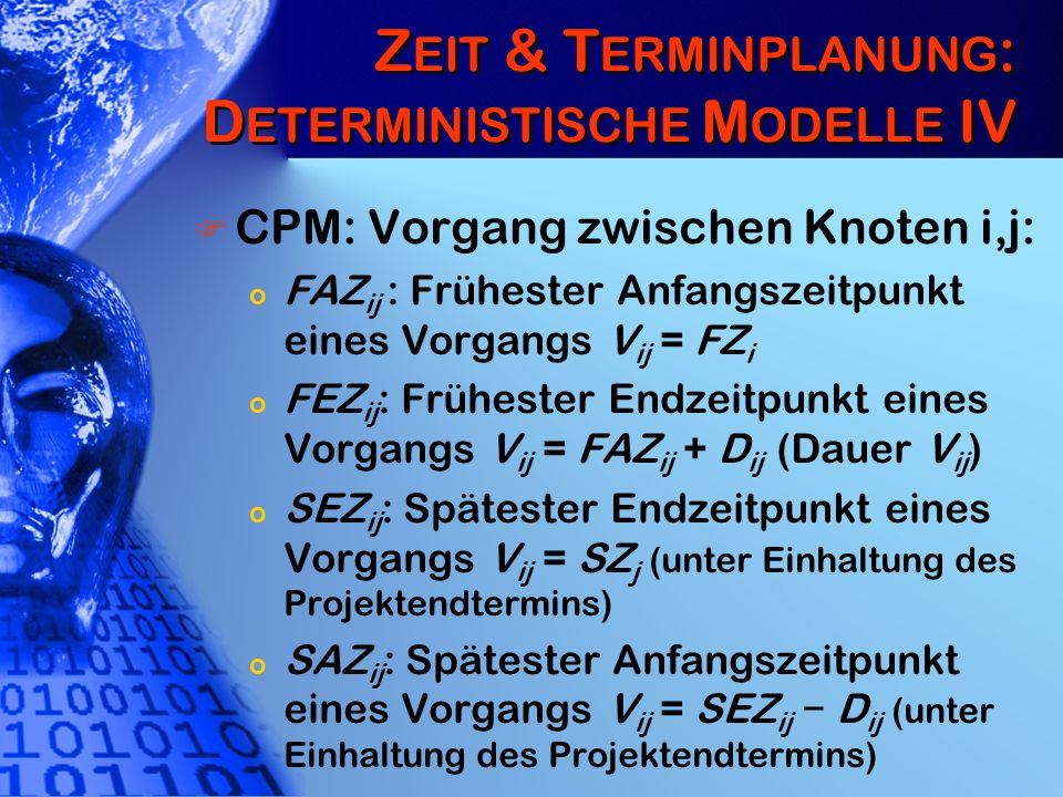 Zeit & Terminplanung: Deterministische Modelle IV