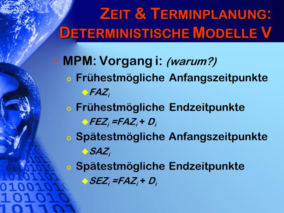 Zeit & Terminplanung: Deterministische Modelle V
