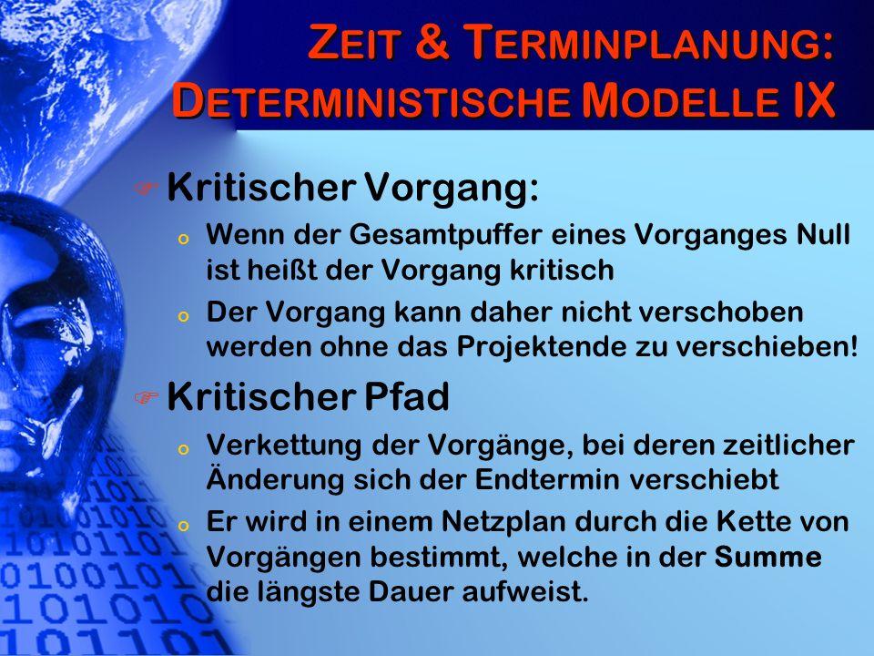 Zeit & Terminplanung: Deterministische Modelle IX