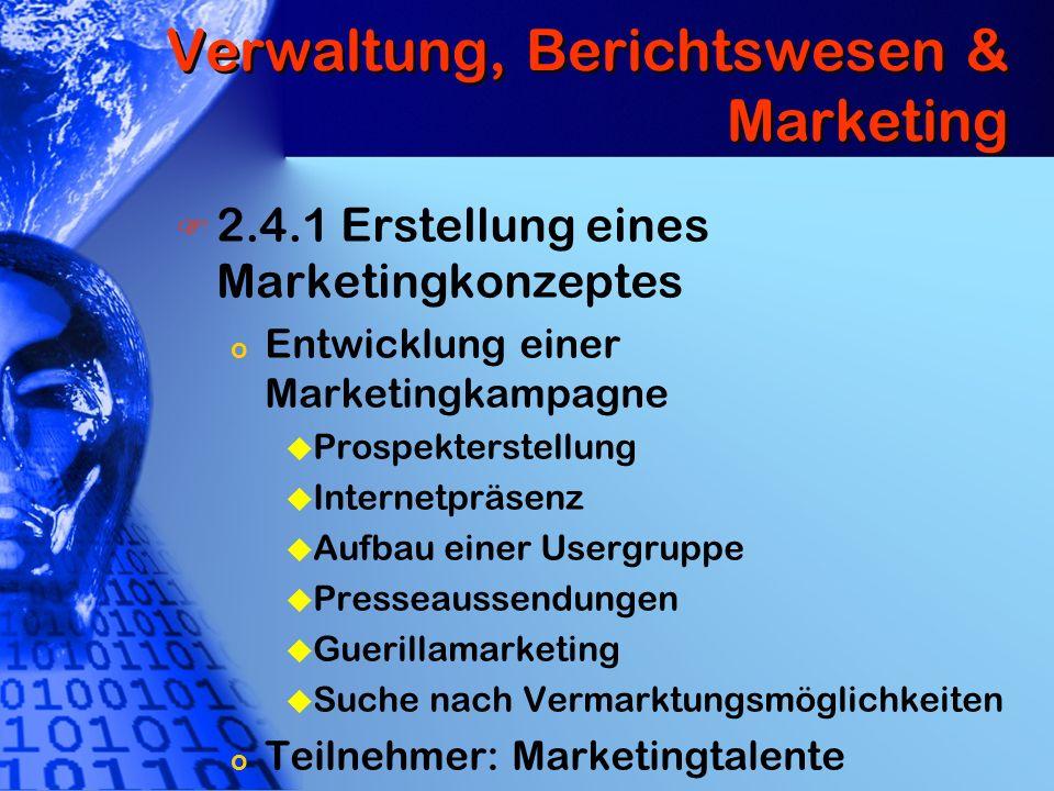 Verwaltung, Berichtswesen & Marketing