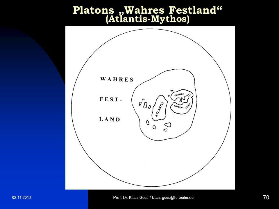 "Platons ""Wahres Festland (Atlantis-Mythos)"