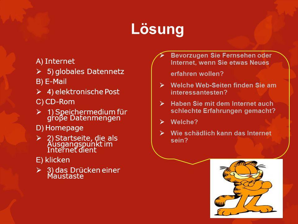 Lösung A) Internet 5) globales Datennetz B) E-Mail