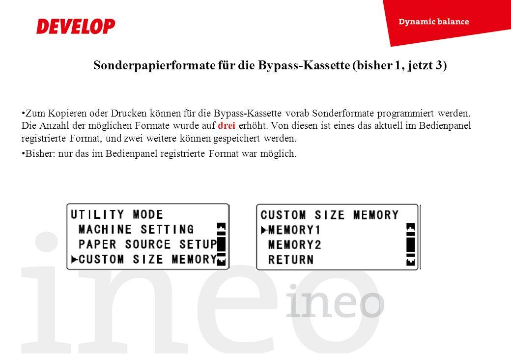 Sonderpapierformate für die Bypass-Kassette (bisher 1, jetzt 3)