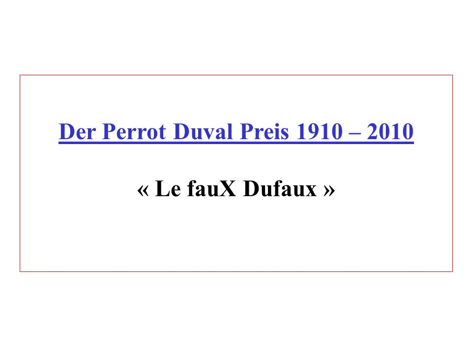 Der Perrot Duval Preis 1910 – 2010