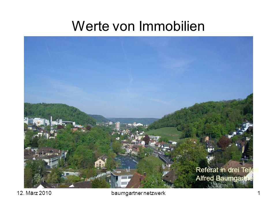 Werte von Immobilien Referat in drei Teilen Alfred Baumgartner