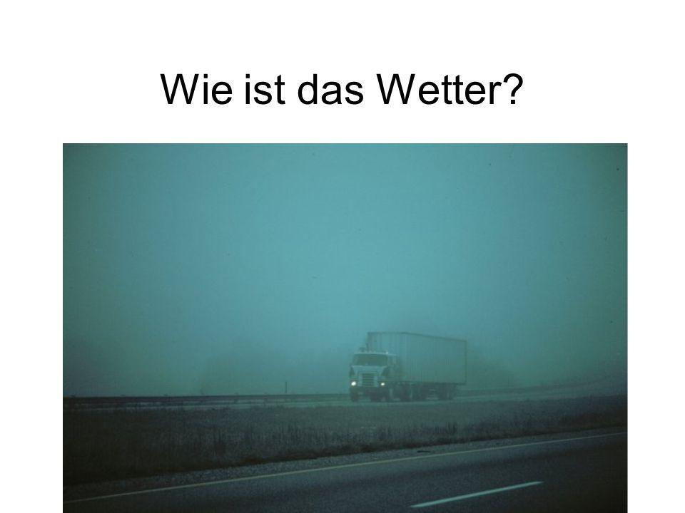 Wie ist das Wetter