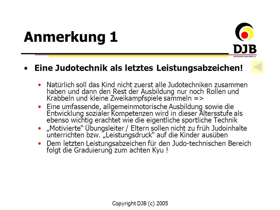 Anmerkung 1 Eine Judotechnik als letztes Leistungsabzeichen!