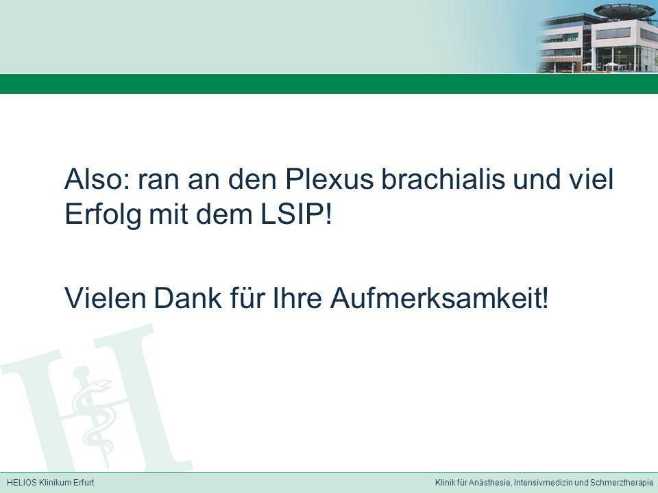 Also: ran an den Plexus brachialis und viel Erfolg mit dem LSIP!