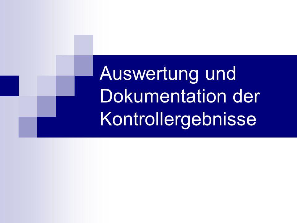 Auswertung und Dokumentation der Kontrollergebnisse