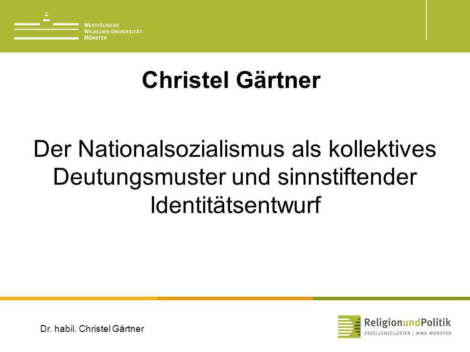 Christel Gärtner Der Nationalsozialismus als kollektives Deutungsmuster und sinnstiftender Identitätsentwurf.