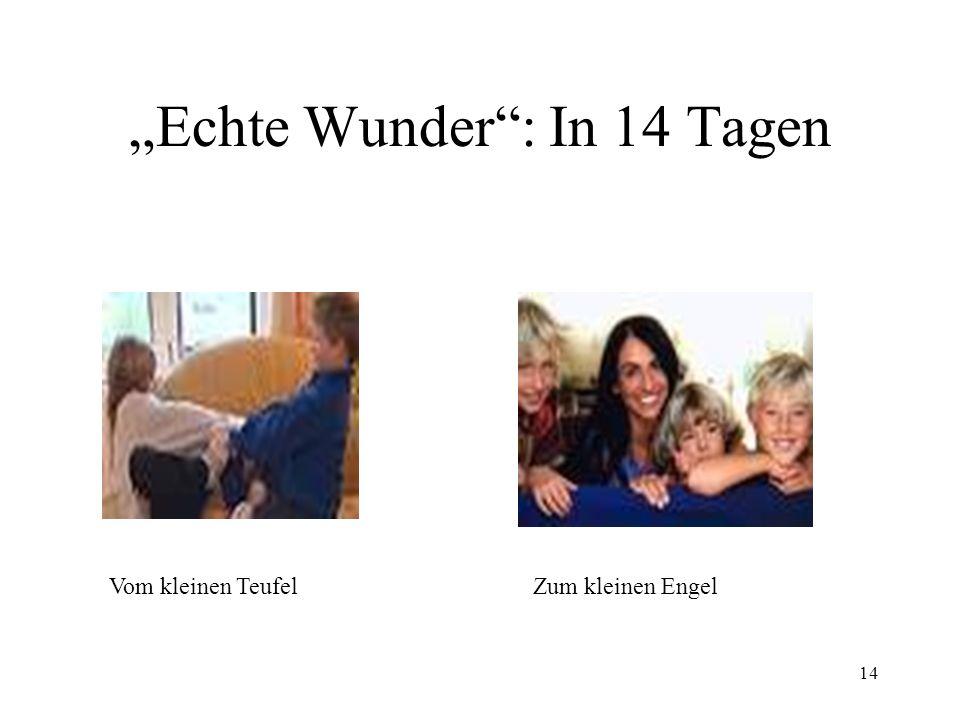 """""""Echte Wunder : In 14 Tagen"""