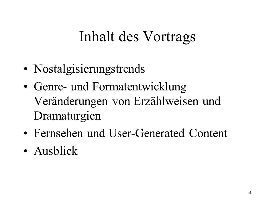 Inhalt des Vortrags Nostalgisierungstrends